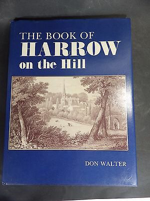 THE BOOK OF HARROW ON THE HILL Don Walter Hardback Book.