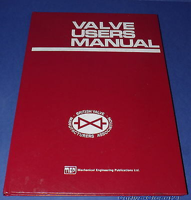 VALVE USERS MANUAL * Valves For The Control Of Fluids * 1980 Hardback Book *
