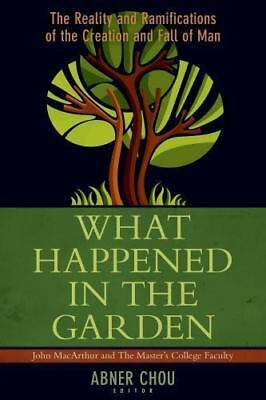 What Happened in the Garden?: The Reality and Ramifications of the Creation and