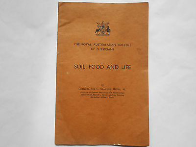 The Royal Australasian College of Physicians SOIL FOOD AND LIFE 1945