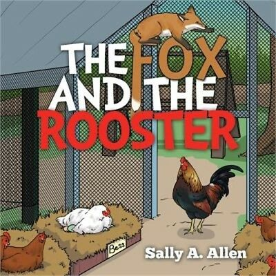 The Fox and the Rooster (Paperback or Softback)