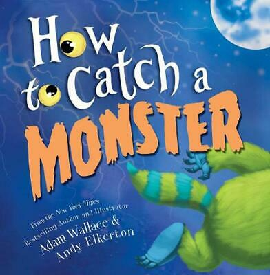 How to Catch a Monster by Adam Wallace Hardcover Book Free Shipping!