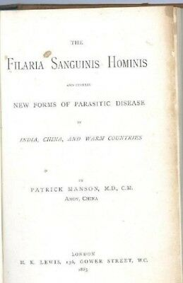 1883. FILARIA SANGUINIS HOMINIS. BY PATRICK MANSON. THE VERY RARE 1st EDITION.