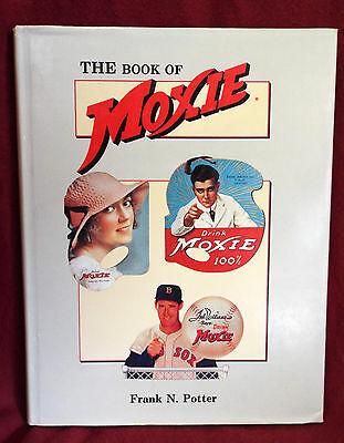 THE BOOK OF MOXIE Book Frank N. PORTER Soda Pop Collecting Advertising Schroeder