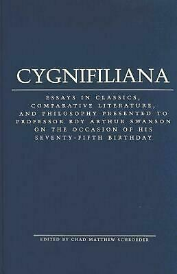 Cygnifiliana: Essays in Classics, Comparative Literature, and Philosophy Present