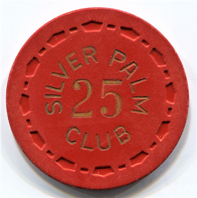 Old $25 Silver Palm Club, Calif. Card Room  Chip
