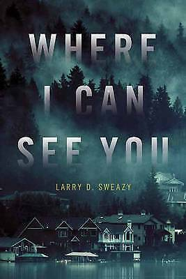 Where I Can See You, Larry D. Sweazy