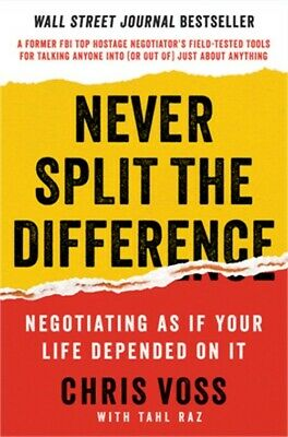 Never Split the Difference: Negotiating as If Your Life Depended on It (Hardback
