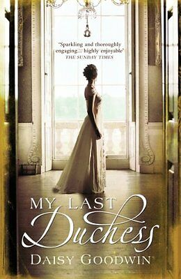 My Last Duchess by Daisy Goodwin | Paperback Book | 9780755348084 | NEW