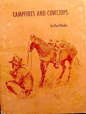 "1972 1st Ed-FLOYD HARDIN-""CAMPFIRES AND COWCHIPS""-EARLY MONTANNA HISTORY...NR!!!"
