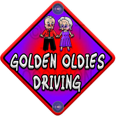 New ~ GOLDEN OLDIES DRIVING ~ Non Personalised Baby on Board Car Window Sign
