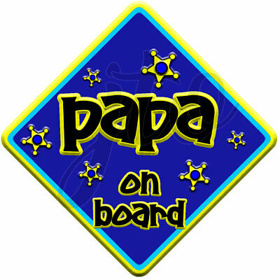 NEW  Blue & Yellow ~ FUNKY PAPA ~ Non Personalised Baby on Board Car Window Sign