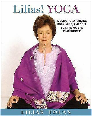 Lilias! Yoga: Your Guide to Enhancing Body, Mind, and Spirit in Midlife and Beyo