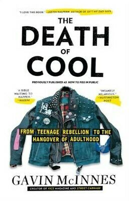 The Death of Cool: From Teenage Rebellion to the Hangover of Adulthood (Paperbac