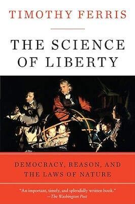 NEW The Science Of Liberty by Timothy Ferris BOOK (Paperback / softback)