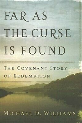 Far as the Curse Is Found: The Covenant Story of Redemption (Paperback or Softba