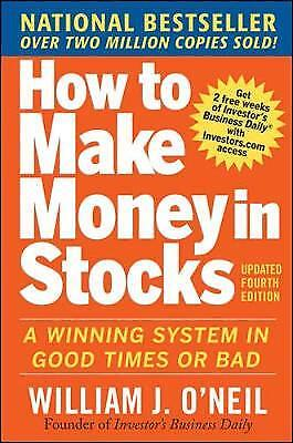 How to Make Money in Stocks: A Winning System in Good Times and Bad, William J.