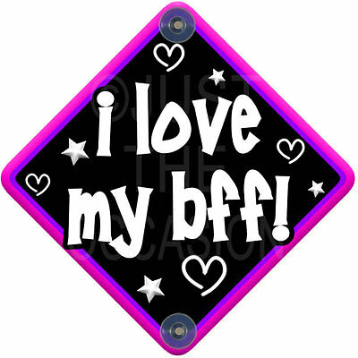 Non P For Best Friends ~ I LOVE MY BFF! ~ Novelty Baby on Board Car Window Sign