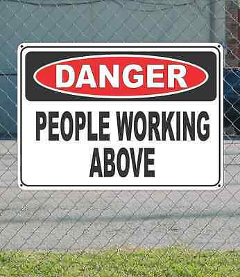 "DANGER People Working Above - OSHA Safety SIGN 10"" x 14"""
