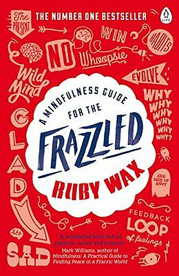A Mindfulness Guide for the Frazzled,Ruby Wax- 9780241972069