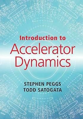 Introduction to Accelerator Dynamics by Stephen Peggs Hardcover Book Free Shippi