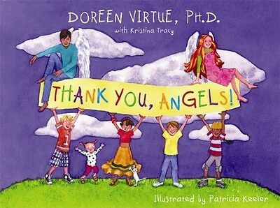 Thank You, Angels! (Hardcover), Virtue, Doreen, Tracy, Kristina, 9781401918460