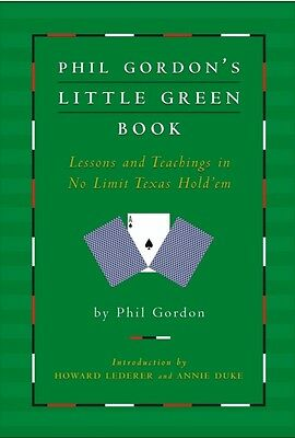 Phil Gordon's Little Green Book: Lessons and Teachings in No Limit Texas Hold'e.