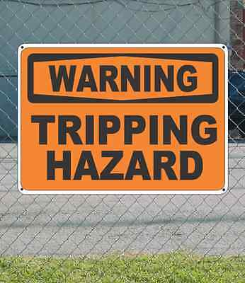 "WARNING Tripping Hazard - OSHA Safety SIGN 10"" x 14"""