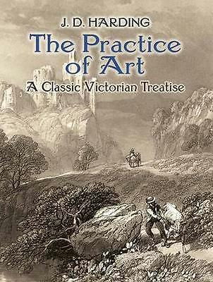 NEW The Practice Of Art: A Classic Victorian Treatise by J... BOOK (Paperback)