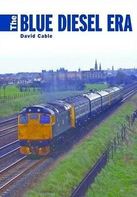 The Blue Diesel Era (Hardcover), Cable, David, 9780711037465