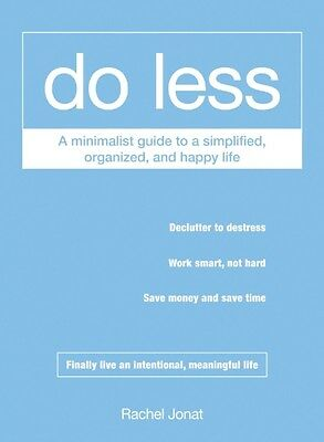 Do Less: A Minimalist Guide to a Simplified, Organized, and Happy Life (Paperba.