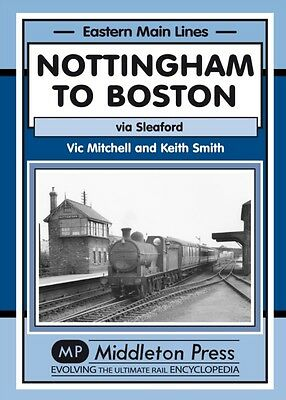 Nottingham to Boston: Featuring Sleaford (Eastern Main Lines) (Hardcover), Vic .
