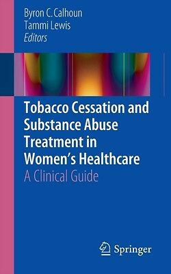 Tobacco Cessation and Substance Abuse Treatment in Women's Healthcare: A Clinic.