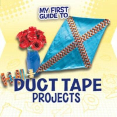 My First Guide To Duct Tape Projects, Ventura, Marne, Bell-Rehwoldt, Sheri, 978.