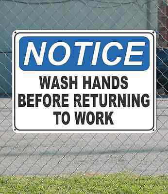 "NOTICE Wash Hands Before Returning to Work - OSHA Safety SIGN 10"" x 14"""