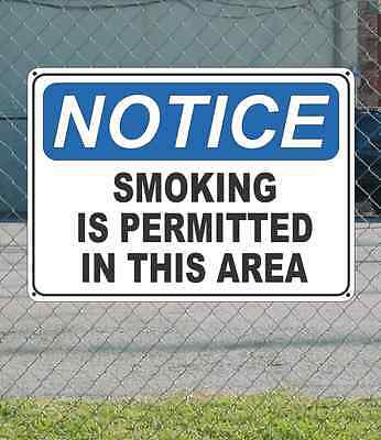 "NOTICE Smoking is Permitted in this Area - OSHA Safety SIGN 10"" x 14"""
