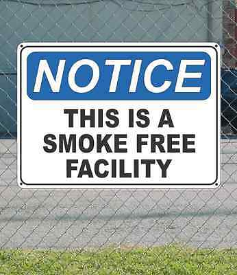 "NOTICE This is a Smoke Free Facility - OSHA Safety SIGN 10"" x 14"""