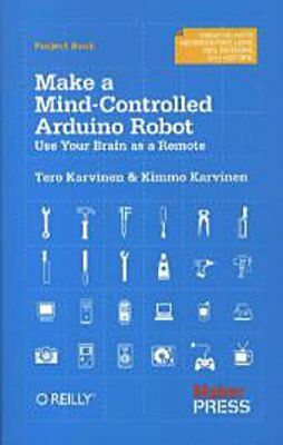Make a Mind-Controlled Arduino Robot: Use Your Brain as a Remote (Creating  ...