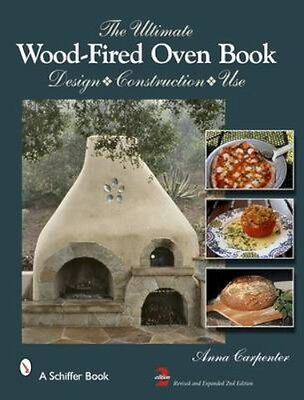 NEW The Ultimate Wood-Fired Oven Book by Anna Carpenter BOOK (Hardback)