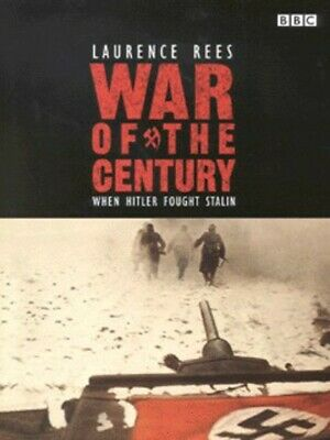 War of the century: when Hitler fought Stalin by Laurence Rees (Hardback)