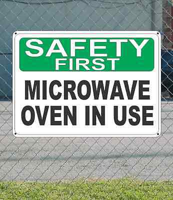 "SAFETY FIRST Microwave Oven In Use - OSHA SIGN 10"" x 14"""