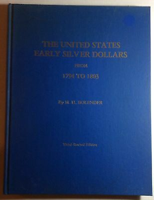 UNITED STATES EARLY SILVER DOLLARS 1794-1803 by M.H. BOLENDER 1980 3rd EDITION