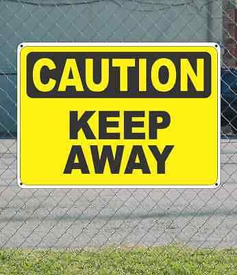 "CAUTION Keep Away - OSHA Safety SIGN 10"" x 14"""