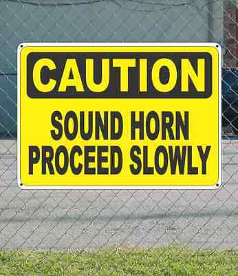 "CAUTION Sound Horn Proceed Slowly - OSHA Safety SIGN 10"" x 14"""