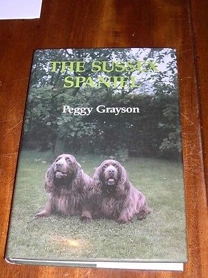 Rare Sussex Spaniel Dog Book By  Peggy Grayson 1St 1989 Illustrated In D/w