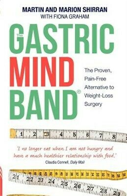The Gastric Mind Band: The Proven, Pain-Free Alternative to Weight-Loss Surgery.