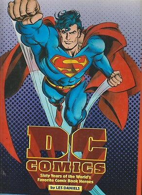 DC COMICS   60 YEARS OF THE WORLDS FAVOURITE HEROES by  LES DANIELS  256 PAGES