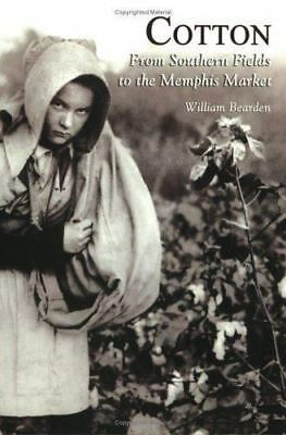 Cotton: From Southern Fields to the Memphis Market (Paperback or Softback)
