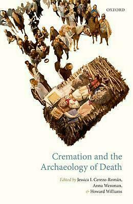 Cremation and the Archaeology of Death (English) Hardcover Book Free Shipping!