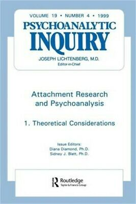Attachment Research and Psychoanalysis: Psychoanalytic Inquiry, 19.4 (Paperback